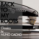 Back To My Roots by Nuno Cacho - Classics Dj Set Vol. 01
