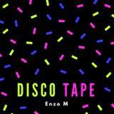 DISCO TAPE  // ENZO M //