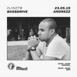 PLANET V RADIO WITH DJ ANDREZZ ON BASSDRIVE  MAY 2019
