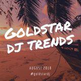 GoldstarDj Trends - August 2018