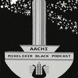 Aachi @ Mixelixir black podcast