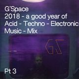 What A Good Year! Techno 2018 Pt3