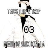Trick Trip & Trap | 030
