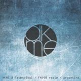Akme@TechnoSoul_FNOOB radio_Argentina