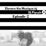 Elevare the Musique- EP02