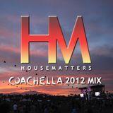 HouseMatters Coachella 2012 Mix
