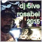 dj 5ive Rosabel 2015