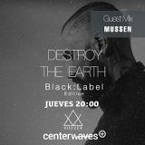 Destroy the Earth 085 – Black Label Edition with Mvssen