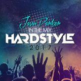 ►HARDSTYLE 2017◄ ►JASON PARKER IN THE MIX - LIVE PODCAST◄ 150 BPM MEGAMIX