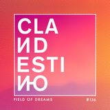 Clandestino 136 - Field of Dreams