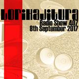 LORIHAJITURA BROADCAST 407 08-09-2017