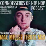 Connoisseurs Of Hip Hop Podcast Ep76 Mac Miller Tribute