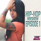 HipHop Mixshow Episode 1
