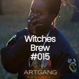 WITCHES BREW #015 BY GAYANCE