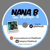 Nana B - The Mixtape 3