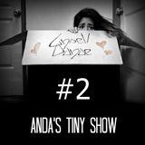 Ansell Danae pres. ANDA'S TINY SHOW #2 - 2015