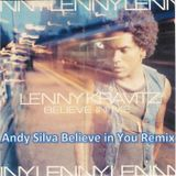 Lenny Kravitz - Believe In Me (Andy Silva Believe In You Remix)