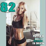 Popped A Pre-Workout Im Sweatin' (Workout Mix) - Episode 82 Featuring DJ iET