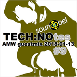 TECH:NOtes #9 - AMW guestmix 2018-01-13