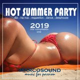 """"""" HOT SUMMER PARTY 2K19 """" - vol. one -"""