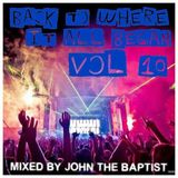 Back To Where It All Began Vol 10 Bounce Classics Mixed By John The Baptist