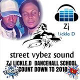 ZJ LICKLE.D. PRESENTS DANCEHALL SCHOOL COUNT DOWN TO 2018