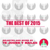 The Best of 2015 - Te Jodes y Bailas