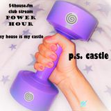My House is my Castle - Power Hour