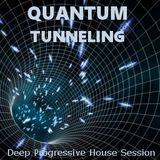 Quantum Tunneling - Deep Progressive House Session