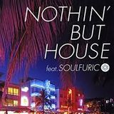 Nothin' But House Feat. Soulfuric