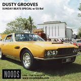 Dusty Grooves W/ DJ Bal: 10th March '19