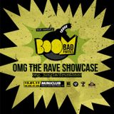 OMG THE RAVE SHOWCASE @ BOOM BAD PARTIES (Miniclub) [13-01-2017]