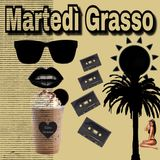 Martedì Grasso by Gino Grasso - Summer is coming 10.04.2018