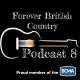 Forever British Country Podcast 8