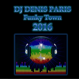 FunkyTown DJ Denis Paris 2016 Story...............