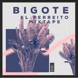 BIgote - Perreito Mixtape
