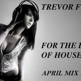 TREVOR FEVER FOR THE LOVE OF HOUSE APRIL MIX 2013