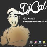 DJ CAL Monthly Mixing Live Top40 - July 2016