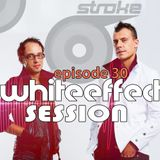 Stroke 69 - Whiteeffect Session - ep 29