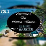 Summer Top House Music Vol 1 By Ibnue Barker