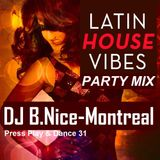 DJ B.Nice - Montreal - Press Play & Dance 31 (*SURPRISE !!! Party on MY CALIENTE LATINO Dancefloor*)