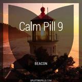 Calm Pill 9 - Beacon (First Half)