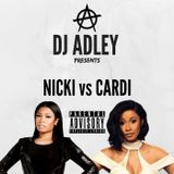 DJ ADLEY #NICKIvsCARDI