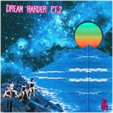 Dream Harder Pt.2 (Sm124)
