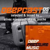 Deepcast 05 - by Oliver Marquardt a.k.a. DJ Jauche