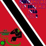 #GETFAMILIAR T&T SOCA MIX 2016 VOL 3
