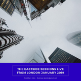 The Eastside Sessions Live From London - Jan 2019