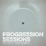 Progression Sessions Ep2 mixed by Andy Murrell