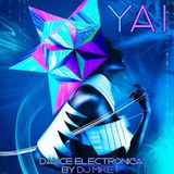 YAI | Dance Electronica | DJ Mikey