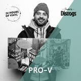 Pro-V - 24 Hours Of Vinyl (18th Edition: Montreal)